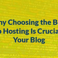 Why Choosing the Best Web Hosting Is Crucial for Your Blog